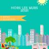 VACANCES D'ÉTÉ 2021 : HORS LES MURS S'INVITE DANS VOTRE QUARTIER !