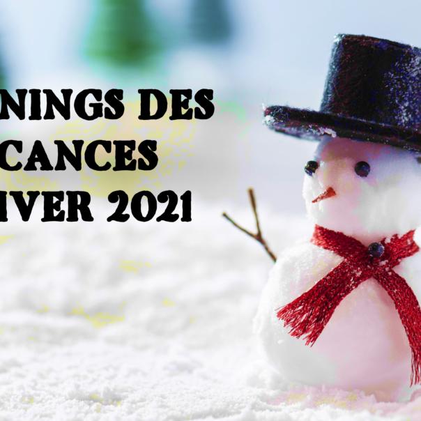 VACANCES D'HIVER 2021 : LES PLANNINGS SONT DISPONIBLES !