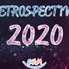 RETROSPECTIVE 2020 : RETOUR SUR LES MOMENTS FORTS DE L'ANNEE